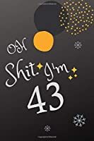 Oh Shit. I'm 42: Blank Lined Notebook. Funny and cute gag gift for 42th Birthday for men, women, daughter, son, girlfriend, boyfriend, best friend, wife, husband, co-worker