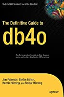 The Definitive Guide to db4o
