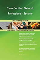 Cisco Certified Network Professional - Security Standard Requirements