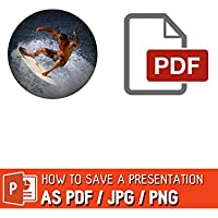 How to save a presentation as PDF/JPG / PNG