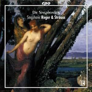 ジングフォニカー R.シュトラウス&レーガー 男声のための合唱曲集 (Strauss & Reger: Die Singphoniker)
