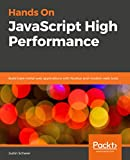 Hands On JavaScript High Performance: Build bare-metal web applications with Node.js and modern web tools (English Edition)