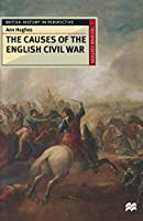 The Causes of the English Civil War (British History in Perspective)