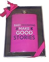 Bad Decisions Make Good Storiesフラスコピンクステンレススチール