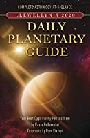 Llewellyn's 2020 Daily Planetary Guide: Complete Astrology At-a-glance (Llewellyn's Daily Planetary Guide)