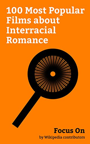 Focus On: 100 Most Popular Films about Interracial Romance: Get Out, Everything, Everything (film), Loving (2016 film), Joy (film), A United Kingdom, Unforgettable ... Tale, Mowgli (film), etc. (English Edition)