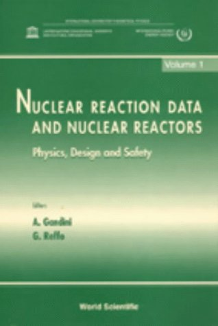 Download Nuclear Reaction Data & Nuclear Reactors: Physics, Design & Safety 9810229011