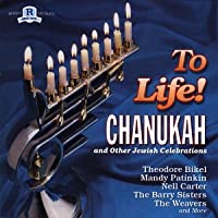 To Life: Songs of Chanukah & Other Celebrations