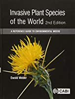 Invasive Plant Species of the World: A Reference Guide to Environmental Weeds