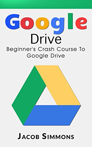 amazon google drive beginner s crash course to google drive docs