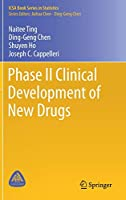 Phase II Clinical Development of New Drugs (ICSA Book Series in Statistics)