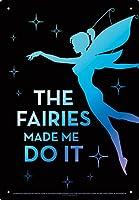 Aquarius Fairies Made Me Do It ブリキ看板 8x11.5
