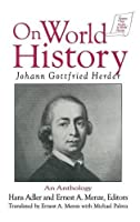 Johann Gottfried Herder on World History: An Anthology (Sources and Studies in World History)