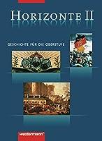 Horizonte 2. Schuelerbuch. 12./13. Schuljahr: Geschichte fuer die Oberstufe. Von der franzoesichen Revolution bis zum Beginn des 21. Jahrhunderts