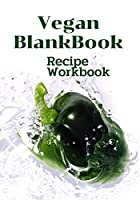 Vegan Blank Book Recipe Workbook: Vagan workbook is  your own meal planners. Make your plan convenience to  cook. We have 6 menus for you.