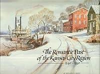 Romantic Past of the Kansas City Region 1540 1880