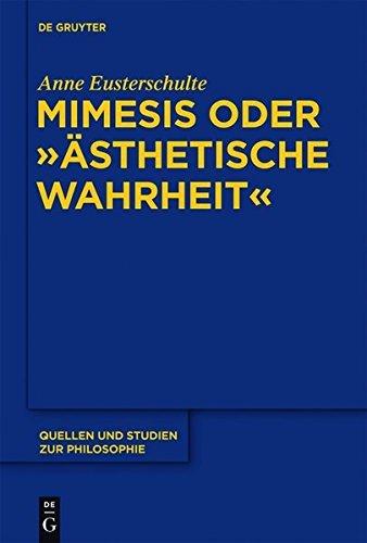"""Mimesis oder """"ästhetische Wahrheit"""" (Quellen und Studien zur Philosophie)"""