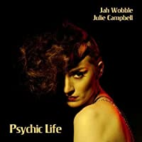 Psychic Life by JAH / CAMPBELL,JULIE WOBBLE (2011-11-15)