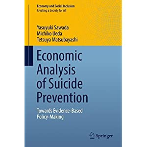 Economic Analysis of Suicide Prevention: Towards Evidence-Based Policy-Making (Economy and Social Inclusion)