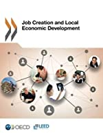 Job Creation And Local Economic Development by Unknown(2014-11-26)