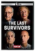 FRONTLINE: The Last Survivors [DVD]