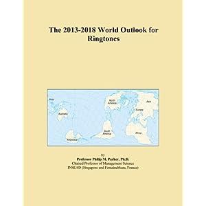 The 2013-2018 World Outlook for Ringtones