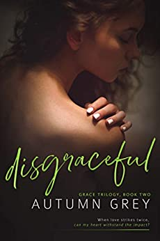 disgraceful (Grace Trilogy, Book Two) by [Grey, Autumn]