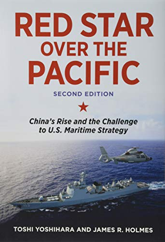 Download Red Star over the Pacific: China's Rise and the Challenge to U.S. Maritime Strategy 1682472183
