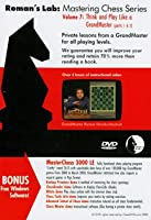 Think and Play Like a Chess Grandmaster - Vol. 7