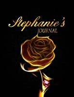 Stephanie's Journal: 8.5x11 Journal, Notebook, Diary Keepsake for Women & Girls! Gold on Black Journal to Write in for Women has 120 pages and 58 Inspiring Quotes from Famous Women and Leaders. (PersonalizeMe™ NameSake journals)