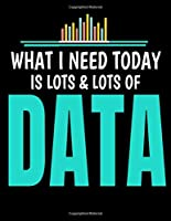 What I Need Today Is Lots Lots Of Data: Daily Planner 2020 | Gift For Computer Data Science Related People.