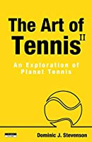 The Art of Tennis II: An Exploration of Planet Tennis