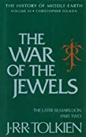 The War of the Jewels: The Later Silmarillion, Part Two (History of Middle-earth)