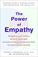 The Power of Empathy: A Practical Guide to Creating Intimacy, Self-Understanding,and Lasting Love