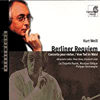 Weill: Berliner Requiem / Cantate vom Tod im Wold [Import] (Weill - Orchestral and Choral Works)