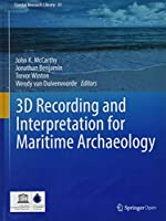 3D Recording and  Interpretation for Maritime Archaeology (Coastal Research Library)