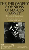 The Philosophy and Opinions of Marcus Garvey, Or, Africa for the Africans (The New Marcus Garvey Library, No. 9)