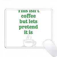 これはコーヒーではありませんが、白い背景で緑色であることができます PC Mouse Pad パソコン マウスパッド