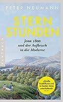 Sternstunden: Jena 1800 und der Aufbruch in die Moderne