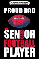 Composition Notebook: Football Proud Dad Class of 2020 Senior  Journal/Notebook Blank Lined Ruled 6x9 100 Pages