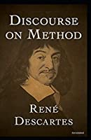 Discourse on the Method: Annotated
