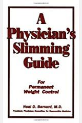 A Physician's Slimming Guide: For Permanent Weight Control (Workbook for Permanent Weight Control) Kindle Edition