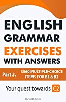 English Grammar Exercises with answers Part 3: Your quest towards C2