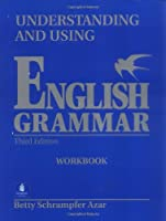 Understanding and Using English Grammar: Workbook Full