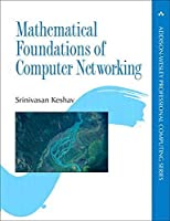 Mathematical Foundations of Computer Networking (Addison-Wesley Professional Computing Series)