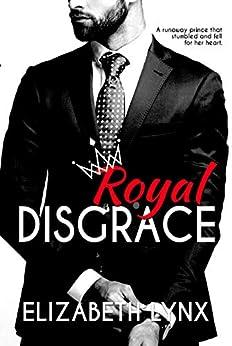 Royal Disgrace (Cake Love Book 5) by [Lynx, Elizabeth]