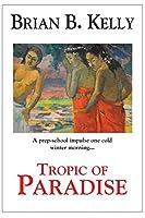 Tropic of Paradise: (2nd Ed.)