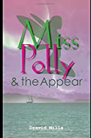 Miss Polly: & the Appear