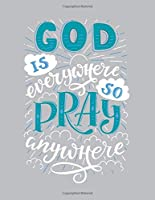"""GOD IS EVERYWHERE SO PRAY ANYWHERE: (Orange edition) 110 Pages - lined Page, Religious Notebook, Journal,Holly Diary (Softcover 8.5"""" x 11""""): Religious positive Notebook perfect for everyone!"""