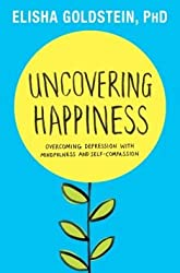 Overcoming Depression with Mindfulness and Self-Compassion Uncovering Happiness (Hardback) - Common